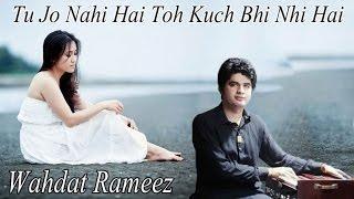 Wahdat Rameez - Tu Jo Nahi Hai Toh Kuch Bhi Nhi Hai, Virsa Heritage Revived Present