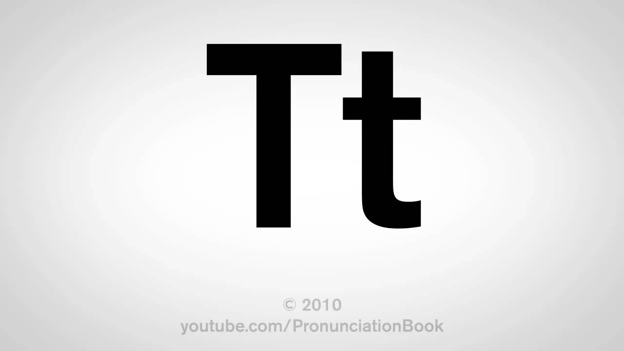 ��t_BasicEnglish:HowtoPronouncetheLetterT-YouTube