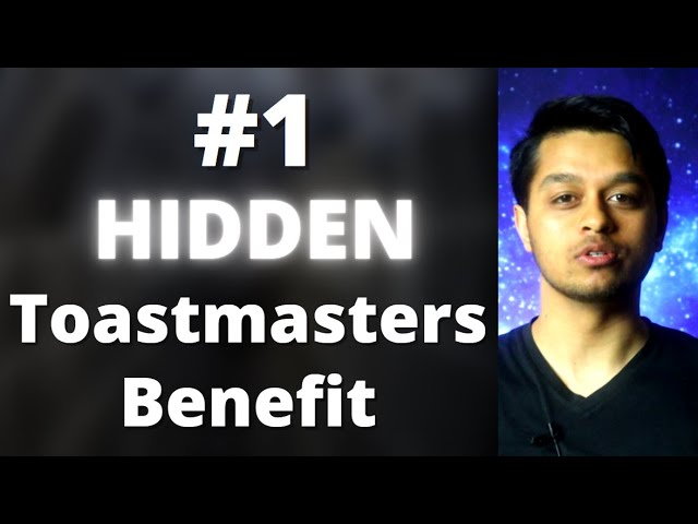 Joining Toastmasters: #1 Hidden Benefits of Joining Toastmasters