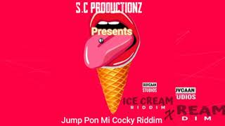 Jump Pon Mi Cocky Riddim X Ice Cream Riddim || 2021 ZESS DANCEHAL RIDDIM || S.C PRODUCTIONZ