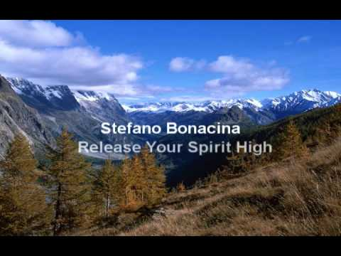 Stefano Bonacina - Release Your Spirit High [HQ]