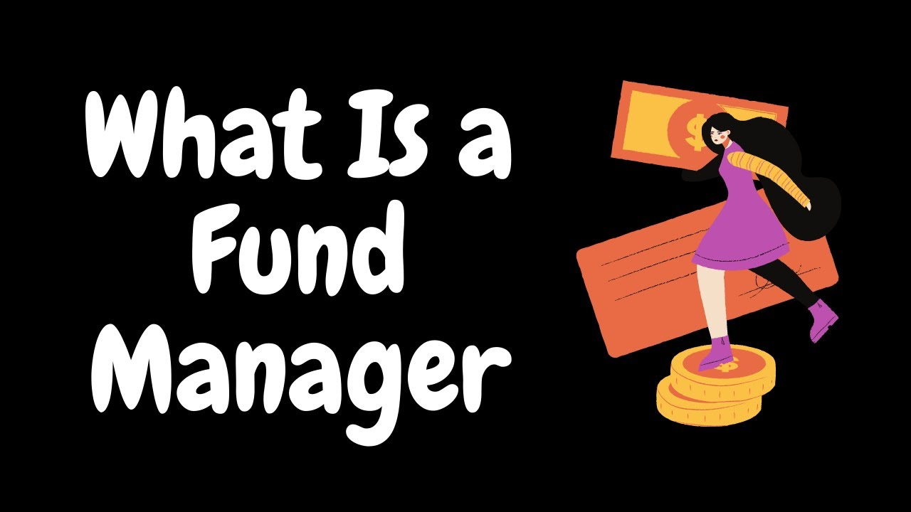 What Is a Fund Manager
