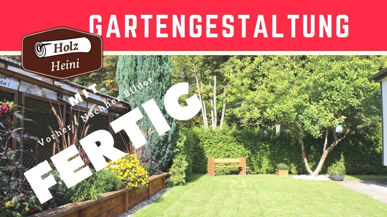 Mein Garten neu gestalten Teil 5 von 5 - Mit Vorher Nachher Bilder  Gartengestaltung