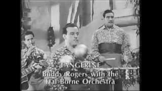 Tangerine  -  Buddy Rogers with the Hal Borne Orchestra