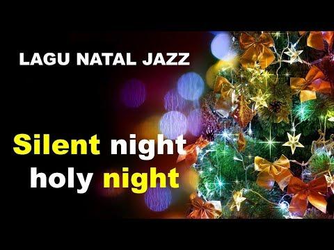 LAGU NATAL JAZZ - Silent Night, Holy Night