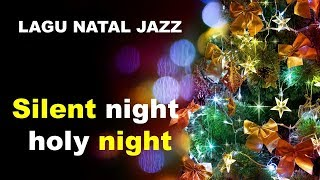 LAGU NATAL JAZZ - Silent night, holy night