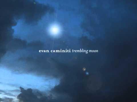 evan caminiti: trembling moon