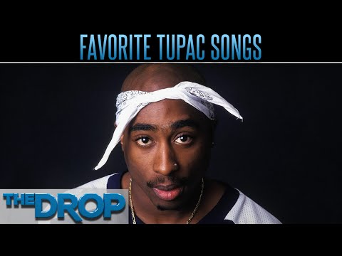 Favorite Tupac Songs - The Drop Presented by ADD