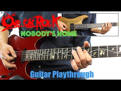 ONE OK ROCK - Nobody's Home (Guitar Playthrough Cover By Guitar Junkie TV) HD