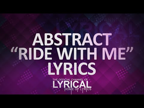 Abstract - Ride With Me (Ft. Ivan B) Lyrics