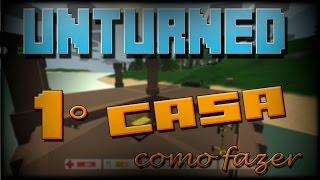 Unturned #2 - 1° CASA, COMO CONTRUIR UMA CASA SIMPLES!
