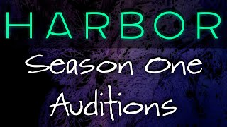 Harbor - Season 1 Audition Announcement