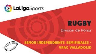 📺 División de Honor de Rugby | Semifinales: VRAC Valladolid - Senor Independiente