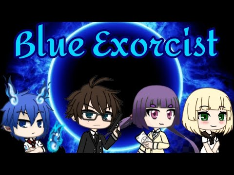[RE-UPLOAD]Making Blue Exorcist In Gacha Life!