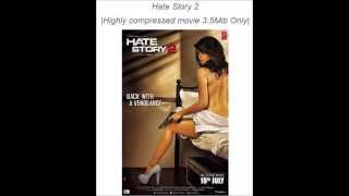 Download Highly Compressed Hate Story 2 Movie Only In 3.5mb
