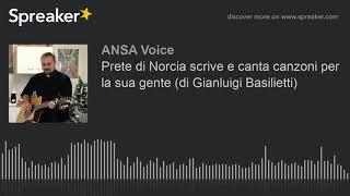 Prete di Norcia scrive e canta canzoni per la sua gente (di Gianluigi Basilietti)