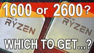 GET the R5 1600 INSTEAD of 2600? -- AMD Ryzen 5 2600 vs 1600