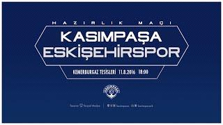 Hazırlık Maçı | Kasımpaşa - Eskişehirspor