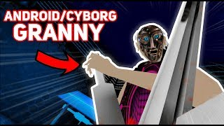 Granny Becomes A BIZARRE ANDROID!!! (Crazy Robot) | Granny The Mobile Horror Game (Mods)