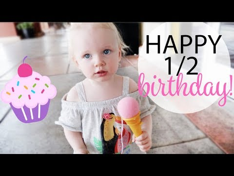 CELEBRATING HER 1/2 BIRTHDAY! / Day In The Life of a Toddler Mom!
