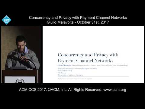 ACM CCS 2017 - Concurrency and Privacy with Payment Channel Networks - Giulio Malavolta