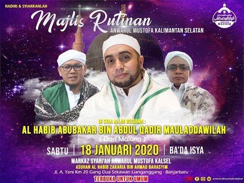 Download Majlis Rutin Anwarul Mustofa Sabtu, Bersama AL Habib Abu Bakar Mauladdawilah  (18/1/20)