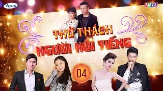 Thử Thách Người Nổi Tiếng (Get Your Act Together) | Tập 4 | THVL1 | Official.
