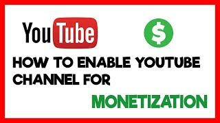 How To Monetize Your YouTube Videos In 2019 - 3 Simple Steps