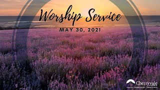 May 30, 2021 Sunday Worship Service at Cherryvale UMC, Staunton, VA