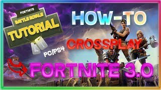FORTNITE CROSSPLAY PC-PS4 - AFTER 3.0 UPDATE! 100% WORKS