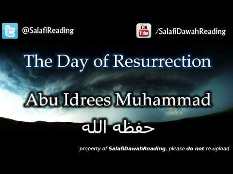 The Day of Resurrection   Abu Idrees Muhammad