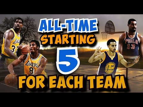 ALL-TIME Starting Line Up for EACH NBA Team!