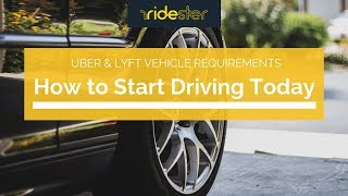 Uber & Lyft Vehicle Requirements: How to Start Driving Today
