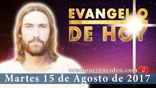 Evangelio de Hoy Martes 15 de Agosto 2017   se alegra mi espíritu en Dios