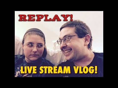 Will She Slap Me? Live Vlog! REPLAY March 21st 2017