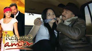 Un Refugio para el Amor - Capítulo 4: Don Aquiles secuestra a Luciana | Televisa