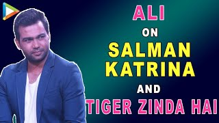 """Katrina Kaif & Salman Khan Came On Board For Tiger Zinda Hai Because…"": Ali Abbas Zafar"