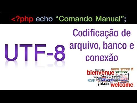 UTF8, UTF16 e UTF32 - Codificação de arquivo, banco e conexão