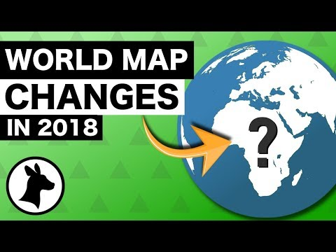 How The World Map Changed In 2018