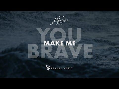 You Make Me Brave (Lyric Video) // Studio Version // Bethel Music