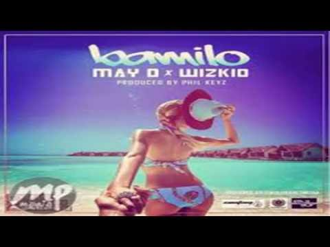 May D ft  Wizkid Bamilo