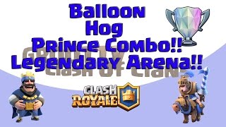 🔶Clash Royale In Legendary Arena🔶 Hog, Prince, Loon Combo Clash On GrootTV