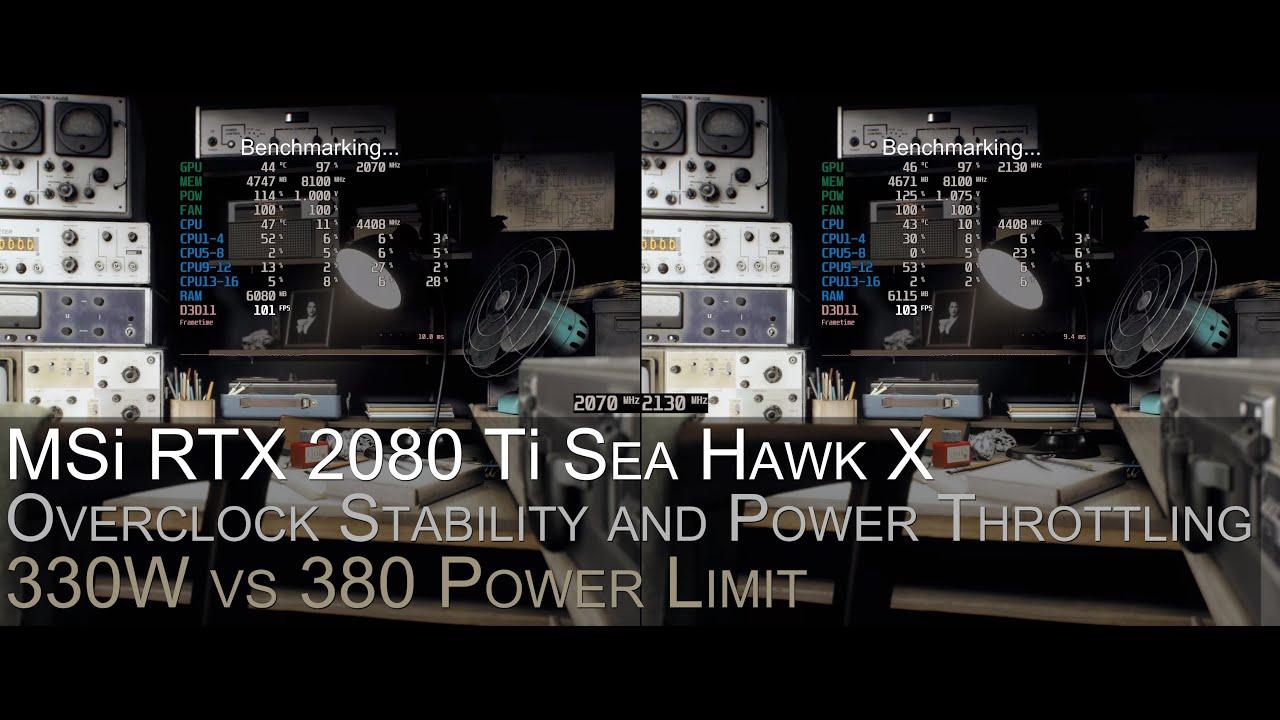 MSI RTX 2080 Ti Sea Hawk X 330W vs 380W Overclock Stability/Power Throttling