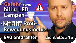 Gefährliche billig LED Lampen | Draht aus EVG entfernen | Profi Bewegungsmelder | Lichtblitz 15
