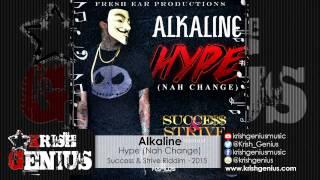 Alkaline - Hype (Nah Change) (Raw) Success & Strive Riddim - February 2015