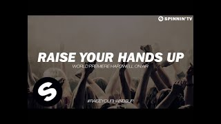 Ummet Ozcan - Raise Your Hands World Premiere on Hardwell On Air)