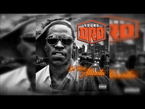 Young Dro - Da Real Atlanta [FULL MIXTAPE + DOWNLOAD LINK] [2017]