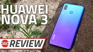 Huawei Nova 3 Review | Can It Compete With OnePlus 6 and Asus ZenFone 5Z?