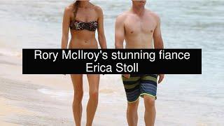 Rory McIlroy's stunning fiance Erica Stoll