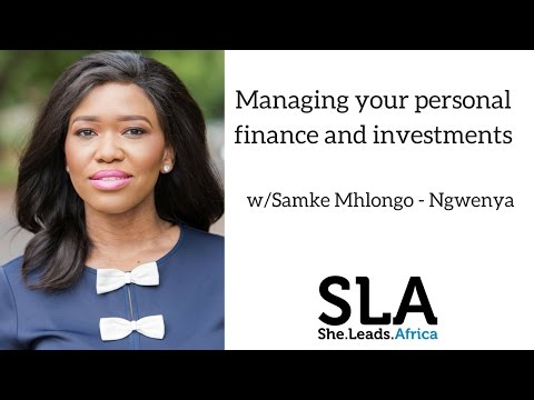 She Leads Africa Webinar: Managing your personal finance & Investments with Samke Mhlongo-Ngwenya